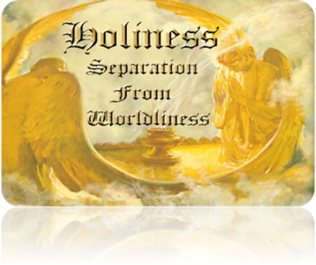 Holiness separaton from Worldliness
